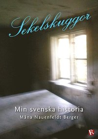 Tortedellemiebrame.it Sekelskuggor : min svenska historia Image
