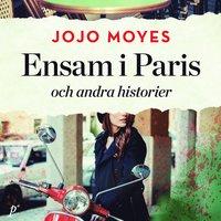 Ensam i Paris och andra historier (ljudbok)