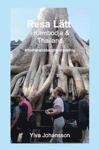 Resa lätt i Kambodja o Thailand Ylva Johansson