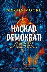 Skopia.it Hackad demokrati : Informationskrig och övervakning i den digitala tidsålde Image
