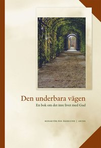 Skopia.it Den underbara vägen : en bok om det inre livet med Gud Image