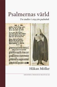 Tortedellemiebrame.it Psalmernas värld : tre studier i 1695 års psalmbok Image