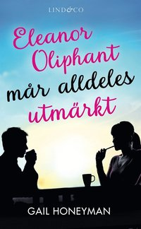 Eleanor Oliphant mår alldeles utmärkt (e-bok)