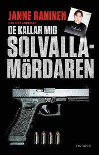 Tortedellemiebrame.it De kallar mig Solvallamördaren : om Arlandarånets efterspel, min roll i Kartellen och vägen tillbaka Image