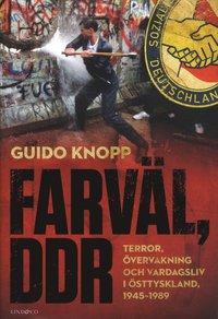 Radiodeltauno.it Farväl, DDR : terror, övervakning och vardagsliv i Östtyskland 1945-1989 Image