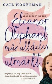Eleanor Oliphant mår alldeles utmärkt (pocket)