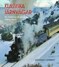 Skopia.it Klassiska järnvägar : en hyllning till gångna tiders resor Image
