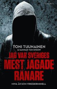Jag var Sveriges mest jagade rånare : mina år som yrkeskriminell (inbunden)