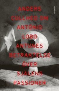 Skopia.it Om Betraktelse över själens passioner av António Lobo Antunes Image
