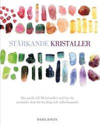 Stärkande kristaller : din guide till 50 kristaller och hur du använder dem för healing och välbefinnande