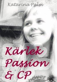 Kärlek passion och cp: En sanningsaga