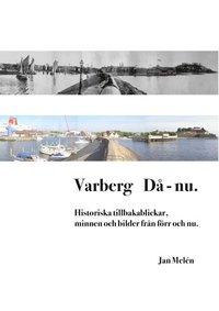 Skopia.it Varberg då - nu : historiska tillbakablickar, minnen och bilder från förr och nu Image