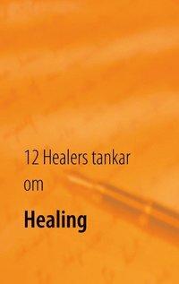 Skopia.it 12 Healers tankar om Healing : Inre styrka Image
