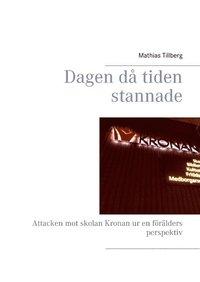 Rsfoodservice.se Dagen då tiden stannade : Attacken mot skolan Kronan ur en förälders perspe Image