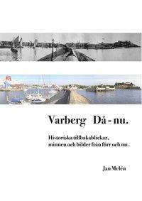 Skopia.it Varberg Då - nu: Historiska tillbakablickar, minnen och bilder från förr och nu. Image