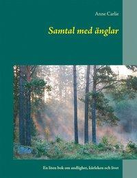 Radiodeltauno.it Samtal med änglar: En liten bok om andlighet, kärleken och livet Image