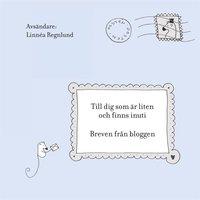 Till dig som är liten och finns inuti: Breven från bloggen (e-bok)