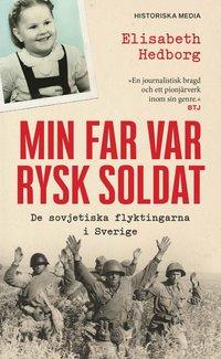 Skopia.it Min far var rysk soldat : de sovjetiska flyktingarna i Sverige Image