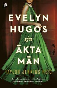 Evelyn Hugos sju äkta män (inbunden)