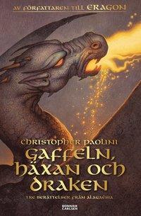 Gaffeln, häxan och draken : tre berättelser från Alagaësia (häftad)