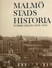 Malmö Stads Historia. D. 4: 1870-1914