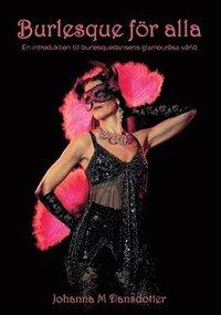 Rsfoodservice.se Burlesque för alla : en introduktion till burlesquedansens glamourösa värld Image