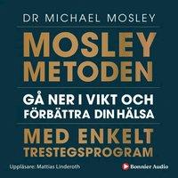 Tortedellemiebrame.it Mosleymetoden  : gå ner i vikt och förbättra din hälsa med enkelt trestegsprogram Image