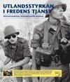 Skopia.it Utlandsstyrkan i fredens tjänst : försvarsmaktens internationella insatser Image