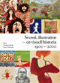 Svensk illustration - en visuell historia 1900-2000 (inbunden)