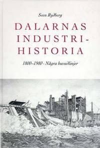 Rsfoodservice.se Dalarnas Industrihistoria : 1800-1980 : Några Huvudlinjer Image