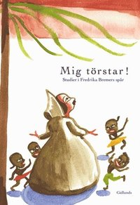 Skopia.it Mig törstar! : studier i Fredrika Bremers spår Image