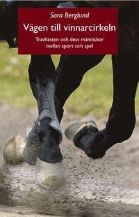 Tortedellemiebrame.it Vägen till vinnarcirkeln : travhästen och dess människor mellan sport och spel Image