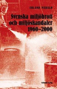 Svenska miljöbrott och miljöskandaler