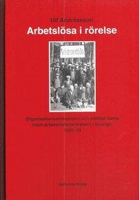 Skopia.it Arbetslösa i rörelse : organisationssträvanden och politisk kamp inom arbetarrörelsen i Sverige 1920-34 Image