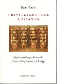Skopia.it Frivillighetens ansikten : civilsamhällets problematiska framryckning i Norge och Sverige Image