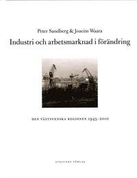 Skopia.it Industri och arbetsmarknad i förändring : den västsvenska regionen 1945-2010 Image