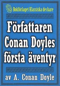 Radiodeltauno.it Författaren Arthur Conan Doyles första äventyr ? Återutgivning av memoarer från 1923 Image