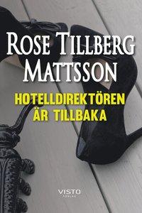 Bokomslag Hotelldirektören är tillbaka av Rose Tillberg Mattsson