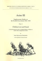 Children Lost and Found A bioarchaeological study of Middle Helladic children in Asine with a comparison to Lerna (häftad)