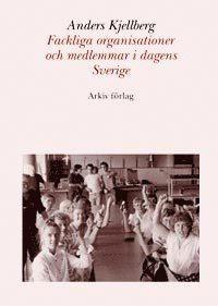 Skopia.it Fackliga organisationer och medlemmar i dagens Sverige Image