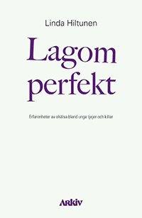 Skopia.it Lagom perfekt : erfarenheter av ohälsa bland unga tjejer och killar Image