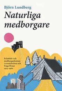 Tortedellemiebrame.it Naturliga medborgare: friluftsliv och medborgarfostran i scoutrörelsen och Unga Örnar 1925-1960 Image