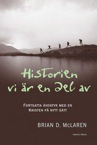 Historien vi är en del av : fortsatta äventyr med en kristen på nytt sätt