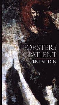 Forsters patient : tio tyska intermezzon - Per Landin - Bok (9789185301225)  | Bokus