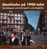 Skopia.it Stockholm på 1940-talet : beredskapsår och efterkrigstid i unika färgbilder Image