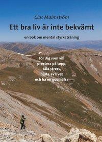 Skopia.it Ett bra liv är inte bekvämt : en bok om mental styrketräning Image
