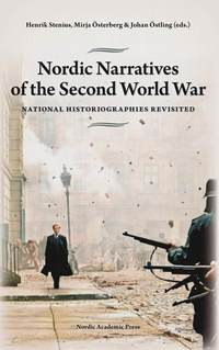 Nordic Narratives of the Second World War : national historiographies revisited (inbunden)