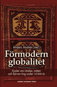 Radiodeltauno.it Förmodern globalitet : essäer om rörelse, möten och fjärran ting under 10 000 år Image