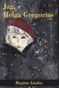 Jag, Helga Gregorius