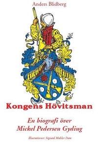 Skopia.it Kongens Hövitsman : en biografi över Mickel Pedersen Gyding Image